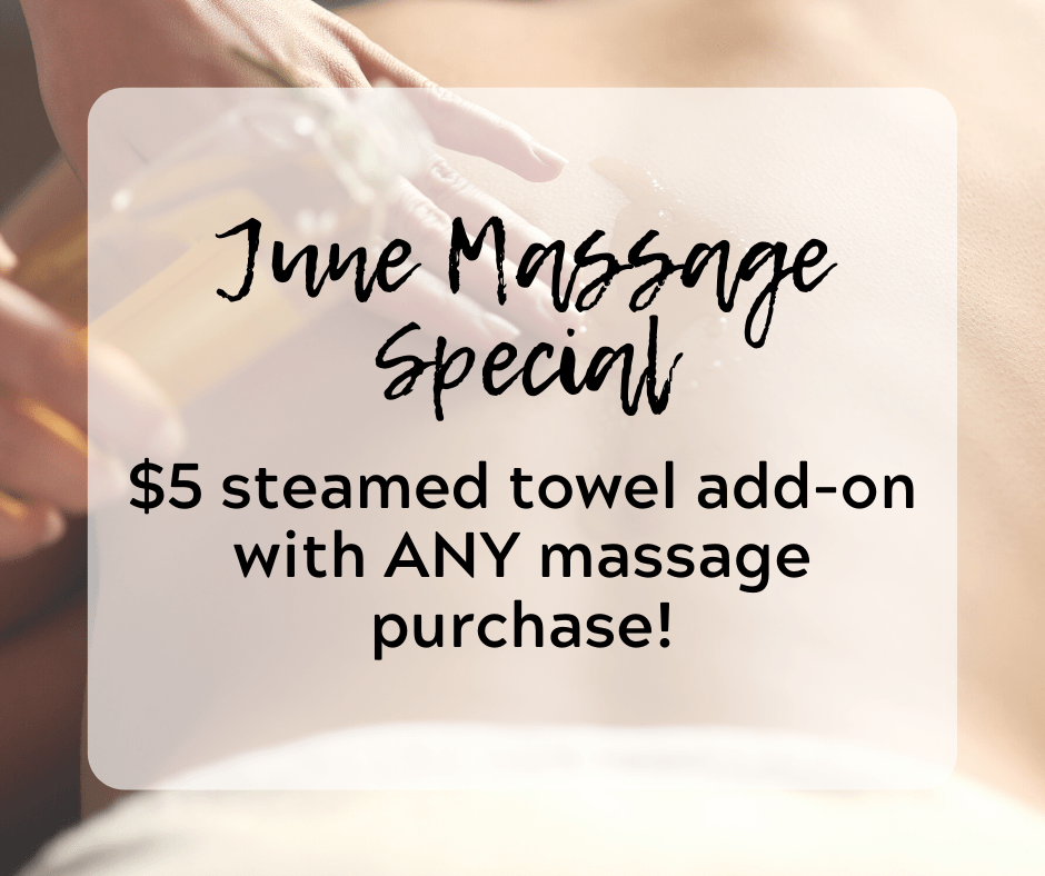 june massage special $5 steamed towel add-on with ANY massage purchase! text overlayed on image of hands massaging a person's back.